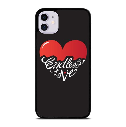 Endless Love Valentine Quotes iPhone 11 Case