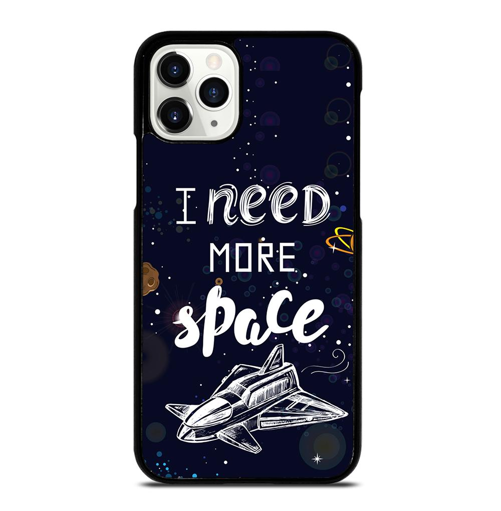 I NEED MORE SPACE iPhone 11 Pro Case