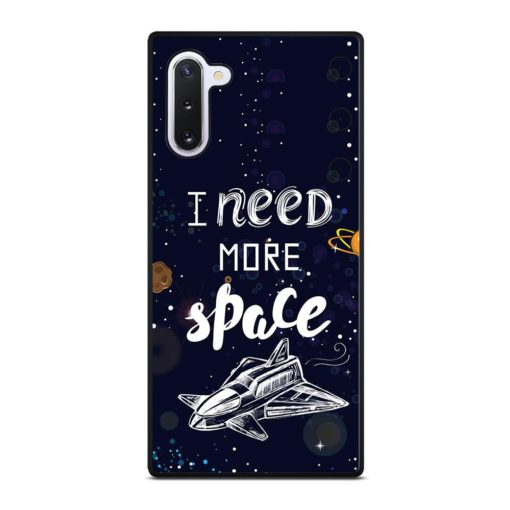 I NEED MORE SPACE Samsung Galaxy Note 10 Case