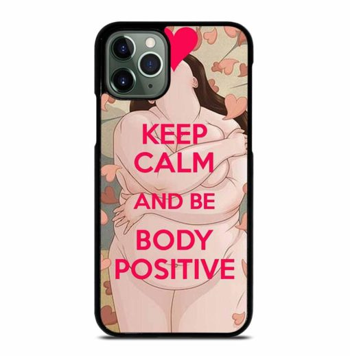 KEEP CALM BODY POSITIVE iPhone 11 Pro Max Case