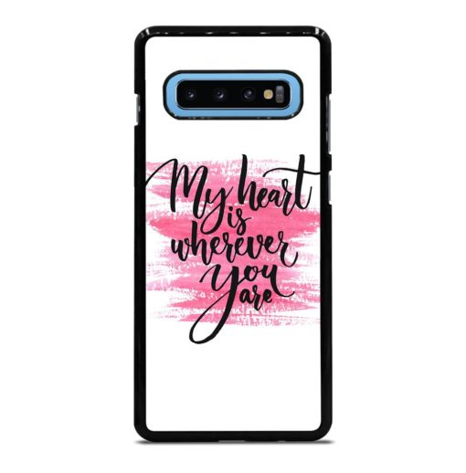 My Heart is Wherever You are Samsung Galaxy S10 Plus Case