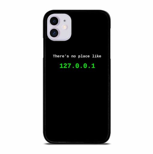 THERE S NO PLACE LIKE iPhone 11 Case